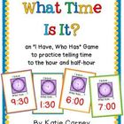 &quot;I Have, Who Has?&quot; Game - Telling Time to the Hour &amp; Half-