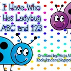 I Have Who Has Ladybug ABC and 123.