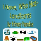 I Have, Who Has- Landforms