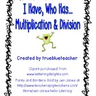 I Have, Who Has Multiplication & Division