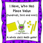 I Have, Who Has Place Value (Hundreds, Tens, Ones)-CCSS Aligned