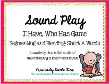 I Have, Who Has? - Segmenting and Blending Short A Words
