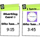 &quot;I Have, Who Has?&quot; Telling Time Game (Quarter Hours)