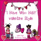 I Have Who Has? Valentine Style