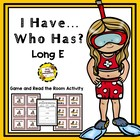 I Have, Who Has and Read/Write The Room Activities (LONG E)