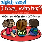 I Have...Who Has Sight Word Edition