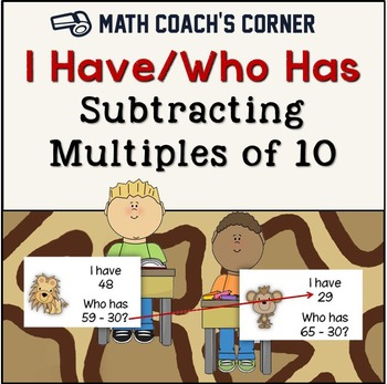 I Have/Who Has Subtracting Multiples of 10