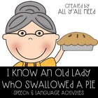 I Know An Old Lady Who Swallowed a Pie:  Activities for Th