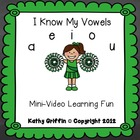 I Know My Vowels Mini Video Fun