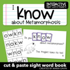 "Interactive Sight Word Reader ""I Know about Metamorphosis"""