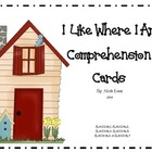 I Like Where I Am Comprehension Cards