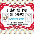 I Like to Play at Recess Emergent Reader for ELA and Back