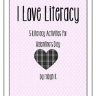 I Love Literacy: 5 Literacy Activities for Valentine's Day