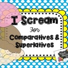 I Scream For Comparatives and Superlatives!