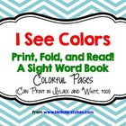 I See Colors {Free Print Fold Read Sight Word Book}