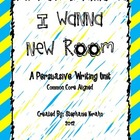 I Wanna New Room Opinion Writing -  Aligned to CCSS