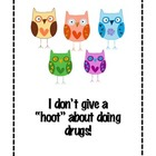 "I don't give a ""hoot"" about doing drugs!"