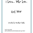 I have... Who has... Civil War Review Game