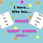 I have... Who has... Dolch Sight Words Level 1