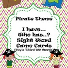 I have... Who has..? Fry's third 100 sight words: Pirate theme