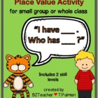 """I have... Who has...?""  Place Value with Visuals"