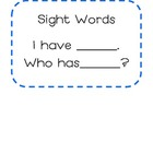 I have ___.  Who has____?  Sight Words Cards
