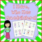 I have, who has quadrilateral - geometry cards Common Core 3.G.1