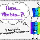 I have...Who has...?- Place Value Game