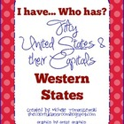 I have...Who has? U.S.A. Western States & Capitals