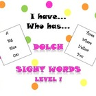 I have...Who has...Dolch Sight Words Level 1