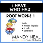 I have...Who has...Root Words 1 Game