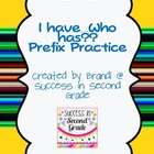 I have...who has? Prefix Practice