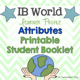 {IB Learner Profile Attributes} Student Booklet, Rubric, & Quiz