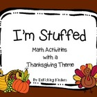 I'M STUFFED: MATH ACTIVITIES WITH A THANKSGIVING THEME