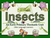INSECTS: An Early Primary Thematic Unit  Aligned With CCSS/WIDA