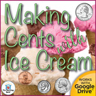 Ice Cream Money ~ Coin Counting Center ~ Common Core Aligned!