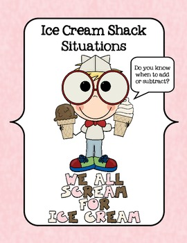 Ice Cream Shack Situations - Math Center - Word Problems