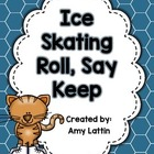 Ice Skating Roll, Say, Keep - Alphabet