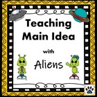 Identifying Main Idea - Fun Alien Invasion Lesson Presentation