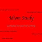 Idiom study - daily or weekly journal topics