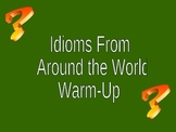 Idioms From Around the World - Warm Up