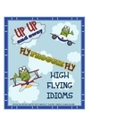 Idioms  &quot;High Flying Idioms&quot;