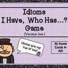 Idioms - I Have, Who Has? Game (Version One)