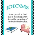Idioms! Idioms! Idioms!