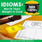 Idioms: Worth Their Weight in Gold {Task Cards}