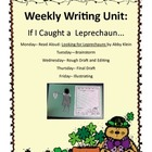 If I Caught a Leprechaun Writing Unit