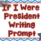 If I were President Writing Prompt
