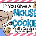 If You Give A Mouse A Cookie.. MATH CENTERS