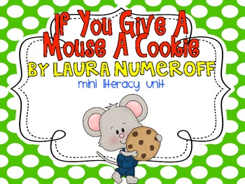 If You Give A Mouse A Cookie Mini Literacy Unit