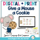If You Give A Mouse A Cookie: Preschool Speech &amp; Language 